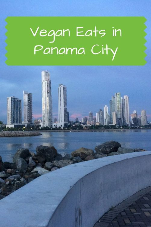 Vegan Eats in Panama City for Pinterest