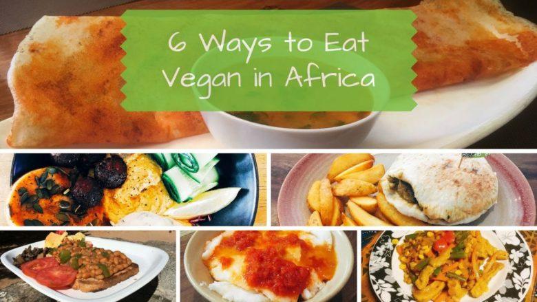 6 Ways to Eat Vegan in Africa - Vegan African Food