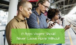 8 Apps Vegans Should Never Leave Home Without