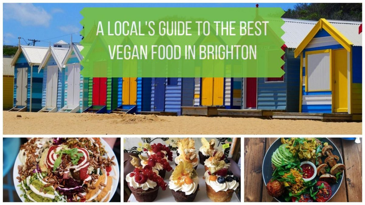Vegan Restaurants Brighton A Local S Guide To The Best
