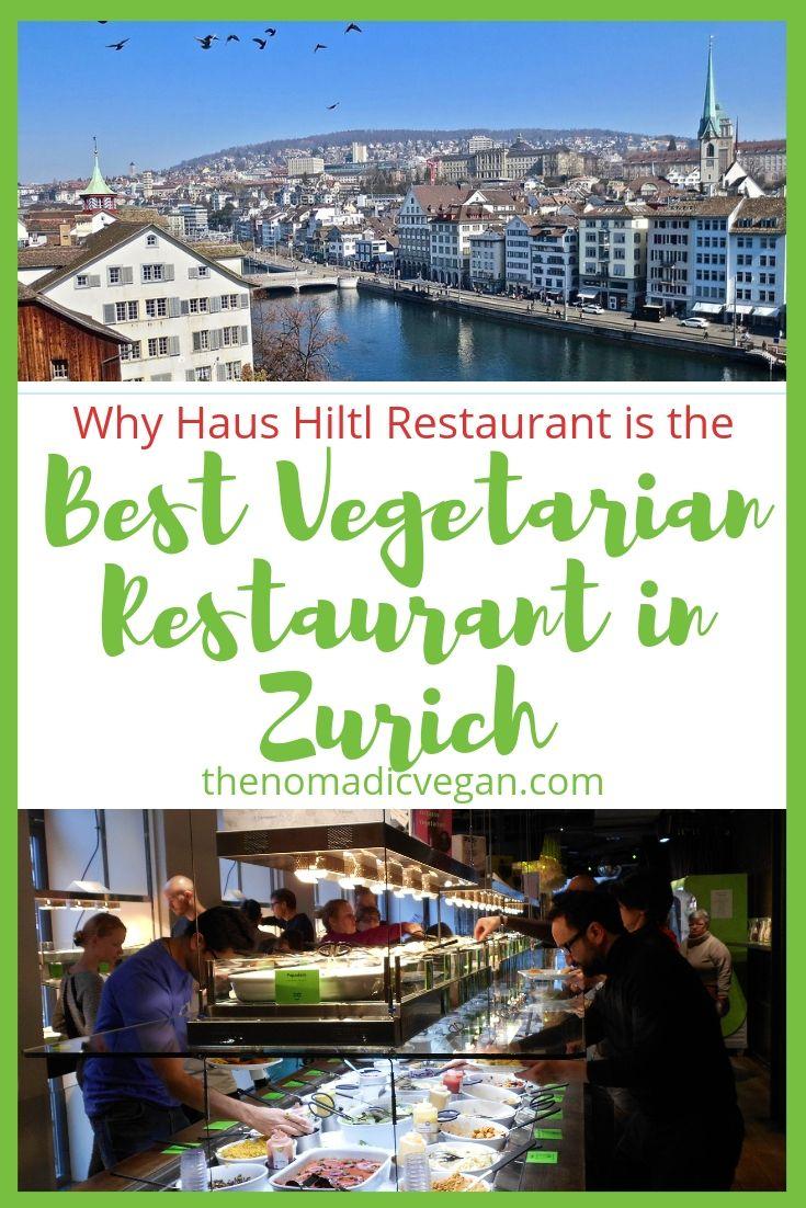 Why Haus Hiltl Restaurant is the Best Vegetarian Restaurant in Zurich Switzerland