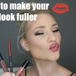 VIDEO TUTORIAL: HOW TO MAKE YOUR LIPS LOOK FULLER
