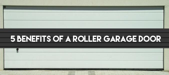 5 Benefits of a Roller Garage Door