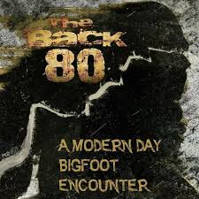 The Back 80: A Modern Bigfoot Encounter