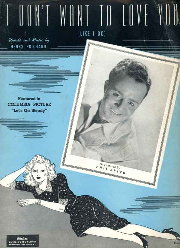 I Don't Want to Love You Like I Do Sheet Music 1944 Let's Go Steady Movie Phil Brito
