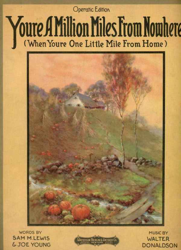 You're A Million Miles From Nowhere When You're One Little Mile From Home Vintage Sheet Music 1919