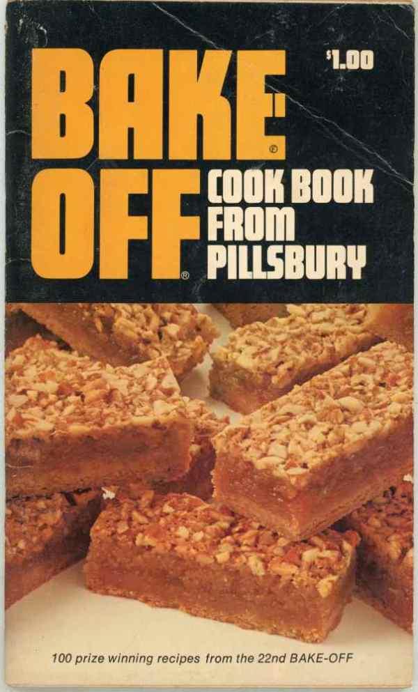 22nd Bake Off Cookbook From Pillsbury 100 Prize Winning Recipes 1971