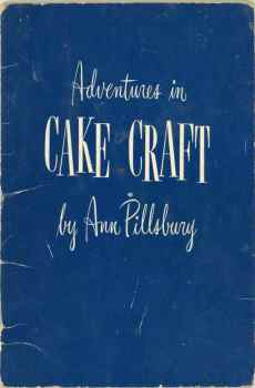 Adventures in Cake Craft by Ann Pillsbury 1948 Vintage Cookbook Booklet Old Recipes How to Bake Cakes