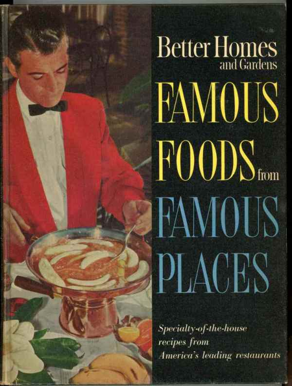 Better Homes and Gardens Famous Foods From Famous Places Cookbook 1964 Hardcover