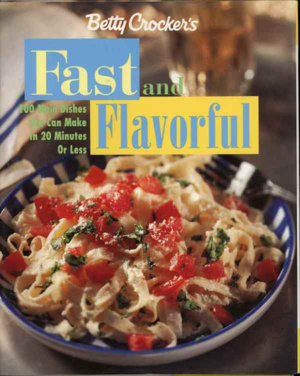 Betty Crocker's Fast and Flavorful Cookbook 100 Main Dishes 1997 Hardcover