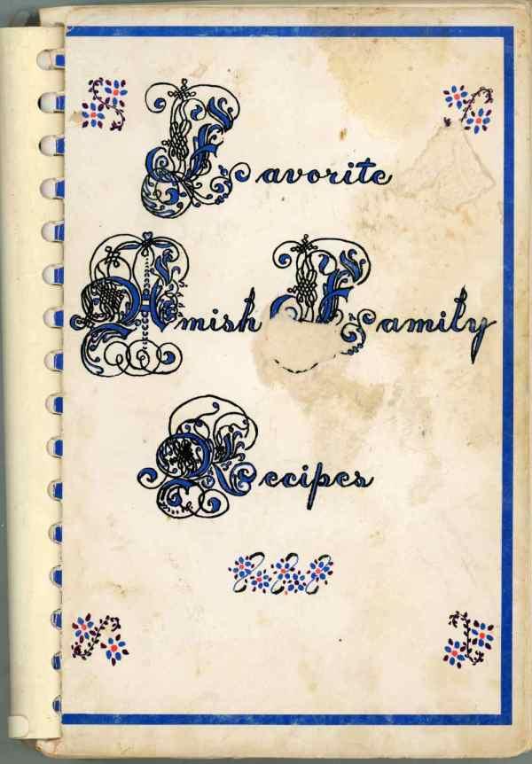 Favorite Amish Family Recipes Vintage Cookbook Kishacoquillas Valley Mifflin Pennsylvania 700 Recipes 1970