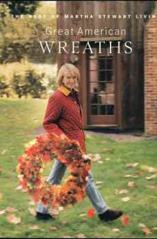 Great American Wreaths The Best of Martha Stewart Living Home Home to Make Book