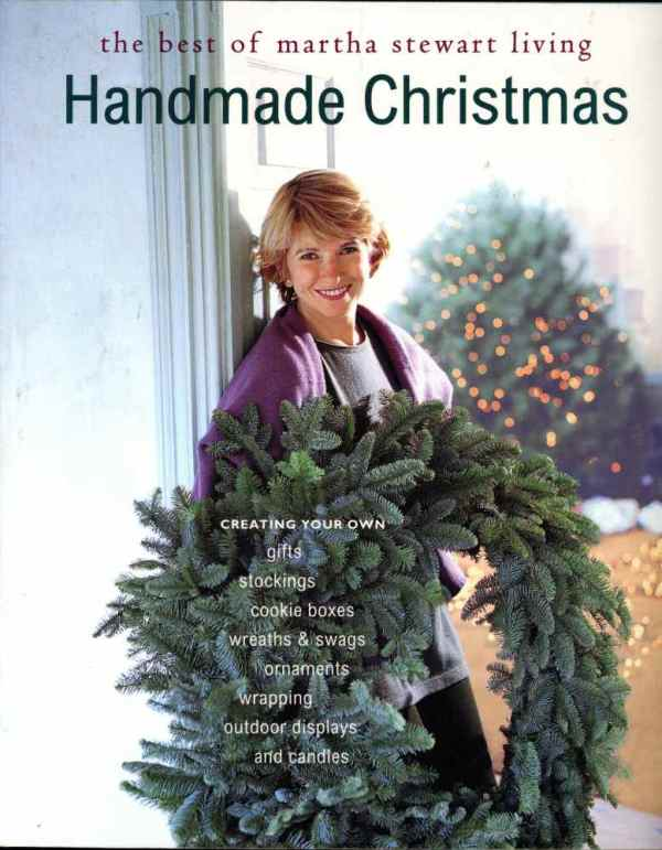 Handmade Christmas The Best of Martha Stewart Living Decorations Ornaments Wreaths Gifts