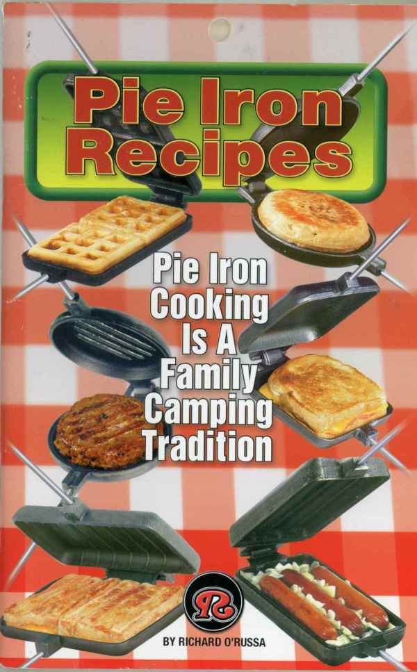 Pie Iron Recipes Cookbook Camping Campfire Grilling S'mores and More Rome Industries