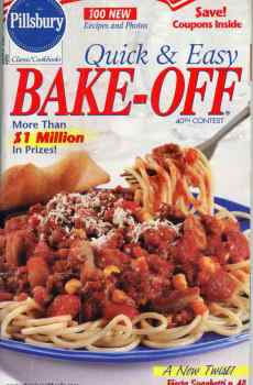 Pillsbury 40th Quick and Easy Bake Off Contest Cookbook 100 Prize Winning Recipes 2002