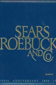 Sears Roebuck and Co 100th Anniversary 1886 1986 Presentation Letter History Hardcover Book