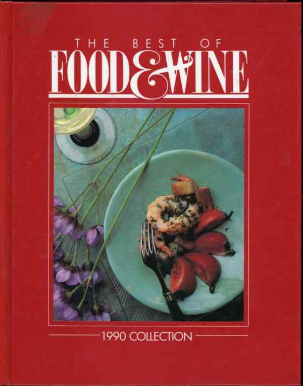 The Best of Food & Wine Cookbook Vintage 1990 Annual Collection Hardcover