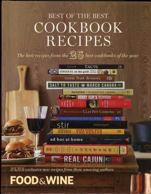 The Best of The Best Cookbooks Recipes Food & Wine Top 25 of the Year 2010 Volume 13 Hardcover