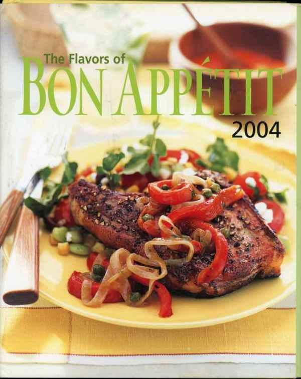 The Flavors of Bon Appétit Vintage Cookbook 2004 Annual Recipes Hardcover
