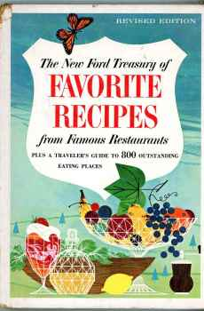 The New Ford Treasury of Favorite Recipes From Famous Restaurants 1966 Hardcover