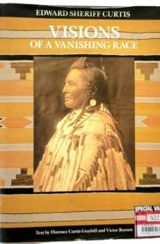 Visions of a Vanishing Race Native American Indian Photos Edward Sheriff Curtis 1994