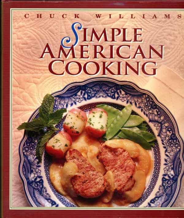 Williams Sonoma Simple American Cooking Cookbook Chuck Williams Photos 1994 Hardcover