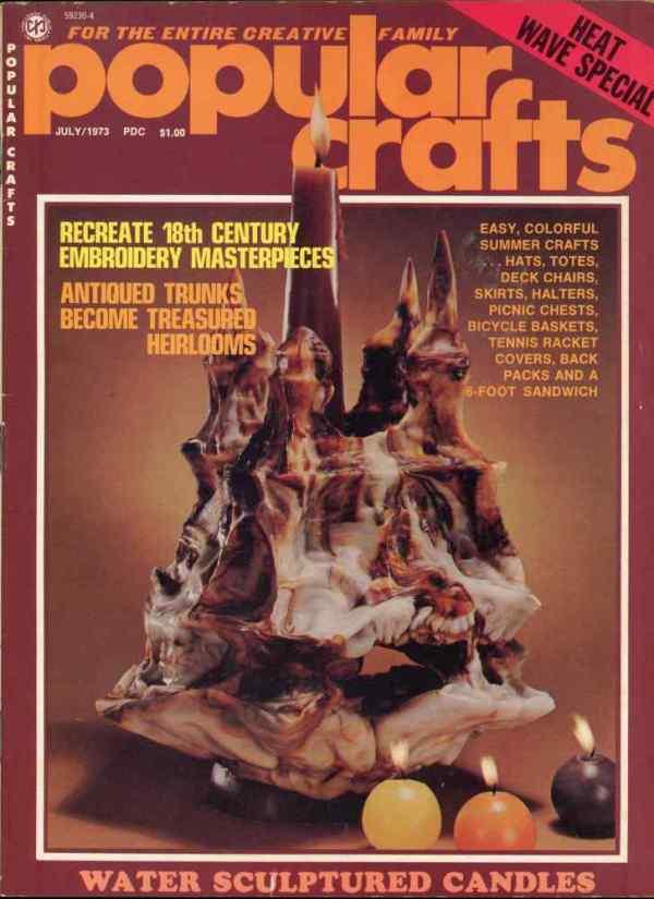 Popular Crafts Volume 2 Number 7 July 1973 Embroidery Vintage Trunks Candles
