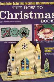 The How To Christmas Book Crafts and Decorations To Make 1972 Retro Mid Century Putz House