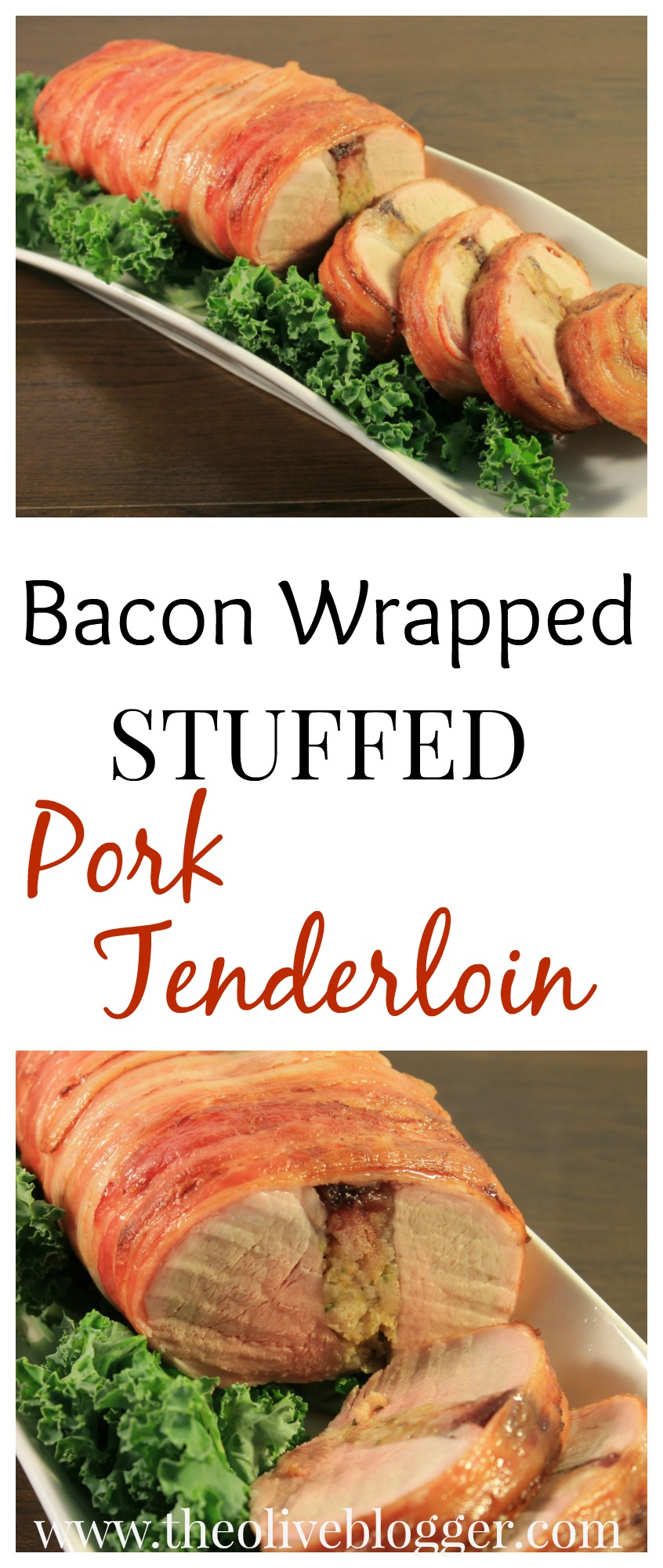 Bacon Wrapped Stuffed Pork Tenderloin The Olive Blogger Recipes