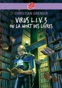 © Éditions Livre de >Poche Jeunesse - http://www.livredepochejeunesse.com/Virus-L-I-V-3-ou-La-mort-des#.U1uvw_l_srV