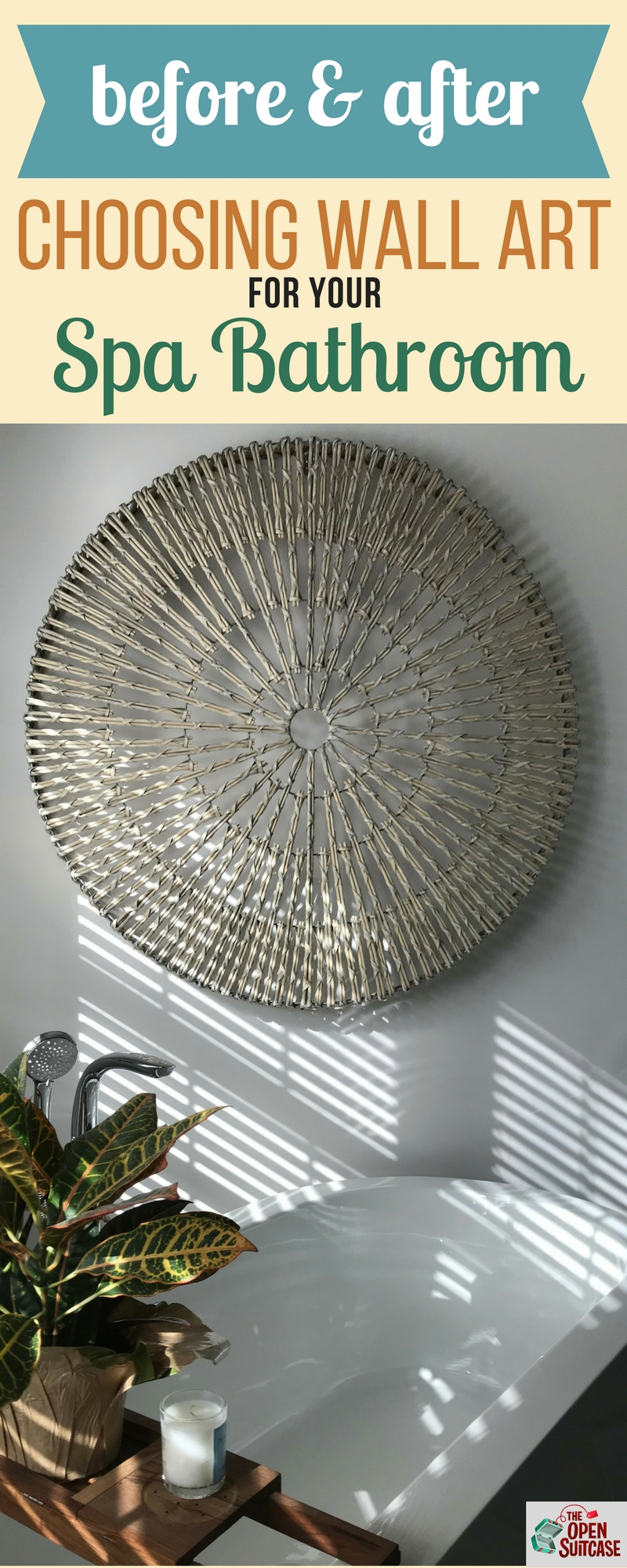 Wondering what to hang in your master bath to recreate the feel of your favorite resort's spa bathroom? Consider one big piece of wall art, like this woven wheel from Pottery Barn.