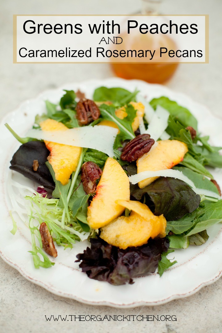 Greens with Peaches, Caramelized Rosemary Pecans and Golden Balsamic
