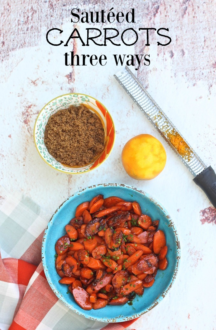 Sautéed Carrots Three Ways: Simple or Dressed for The Holidays