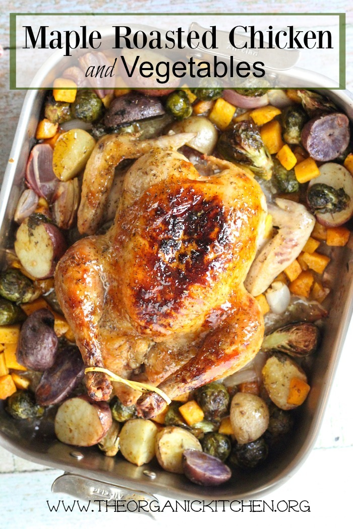 Maybe My Best Roasted Chicken Yet! ~ Maple Roast Chicken with Vegetables in a silver roasting pan