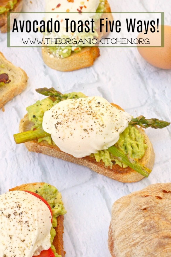 Avocado Toast Five Ways and How to Make Perfectly Poached Eggs