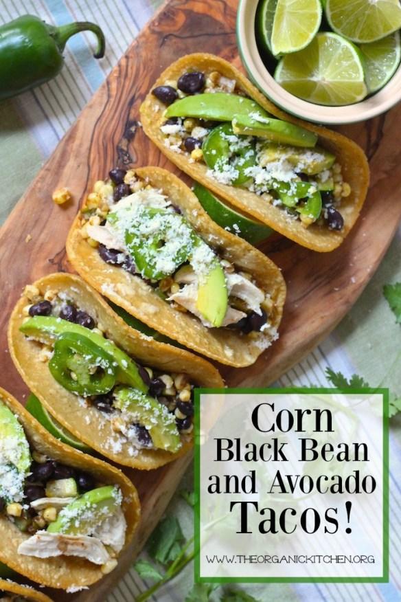 Fresh Corn, Black Bean and Avocado Tacos (Chicken and Vegetarian Options)