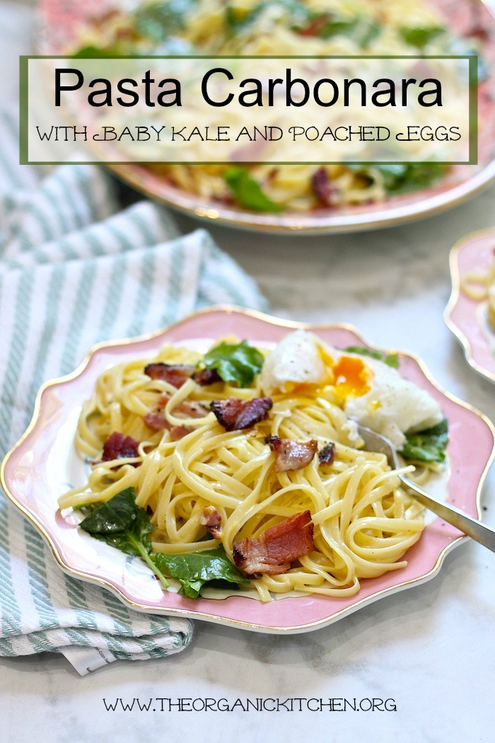 Pasta Carbonara with Baby Kale and Poached Eggs!