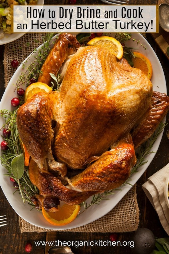 How to Dry Brine and Cook an Herbed Butter Turkey! #howtocookaturkey #drybrineturkey #thanksgivingturkey