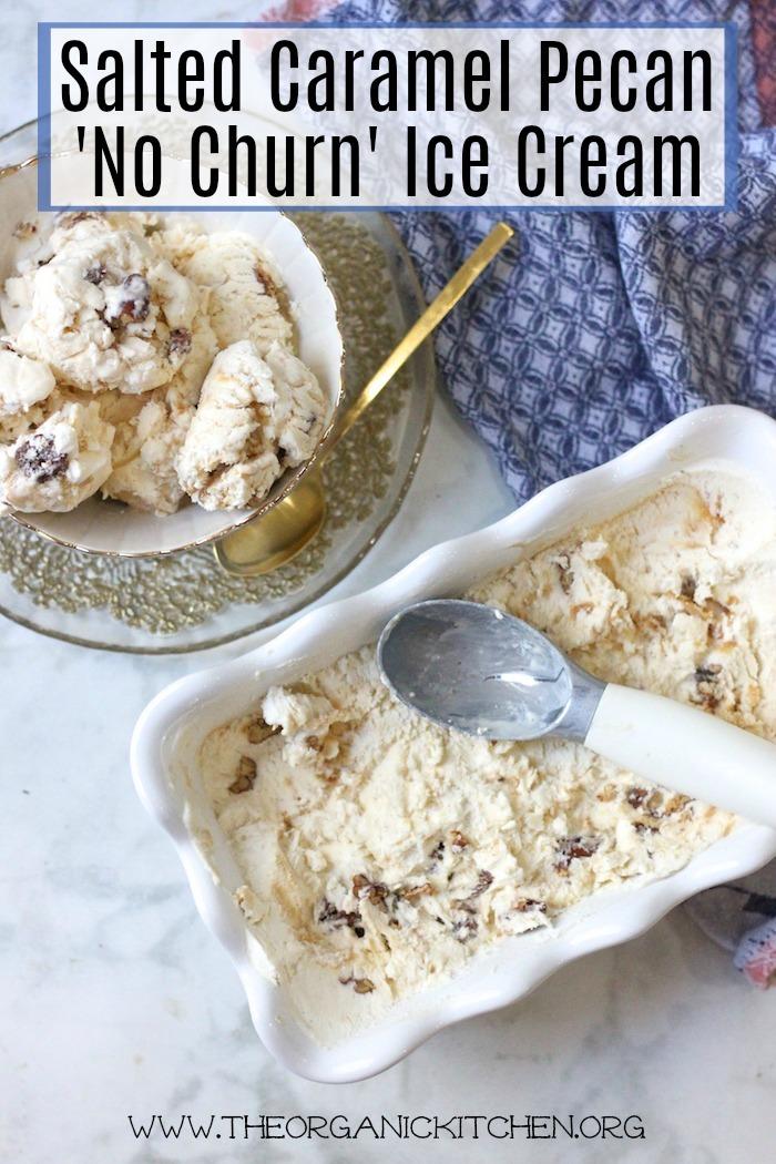 Salted Caramel Pecan 'No Churn' Ice Cream!