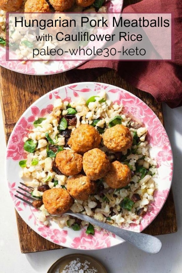 """Hungarian Meatballs with Cauliflower """"Rice""""~ Paleo, Whole30, Keto #meatballs #cauliflowerrice #paleo #keto #whole30"""