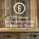 6 OCD Hacks to Organize Your Stockpile Chaos