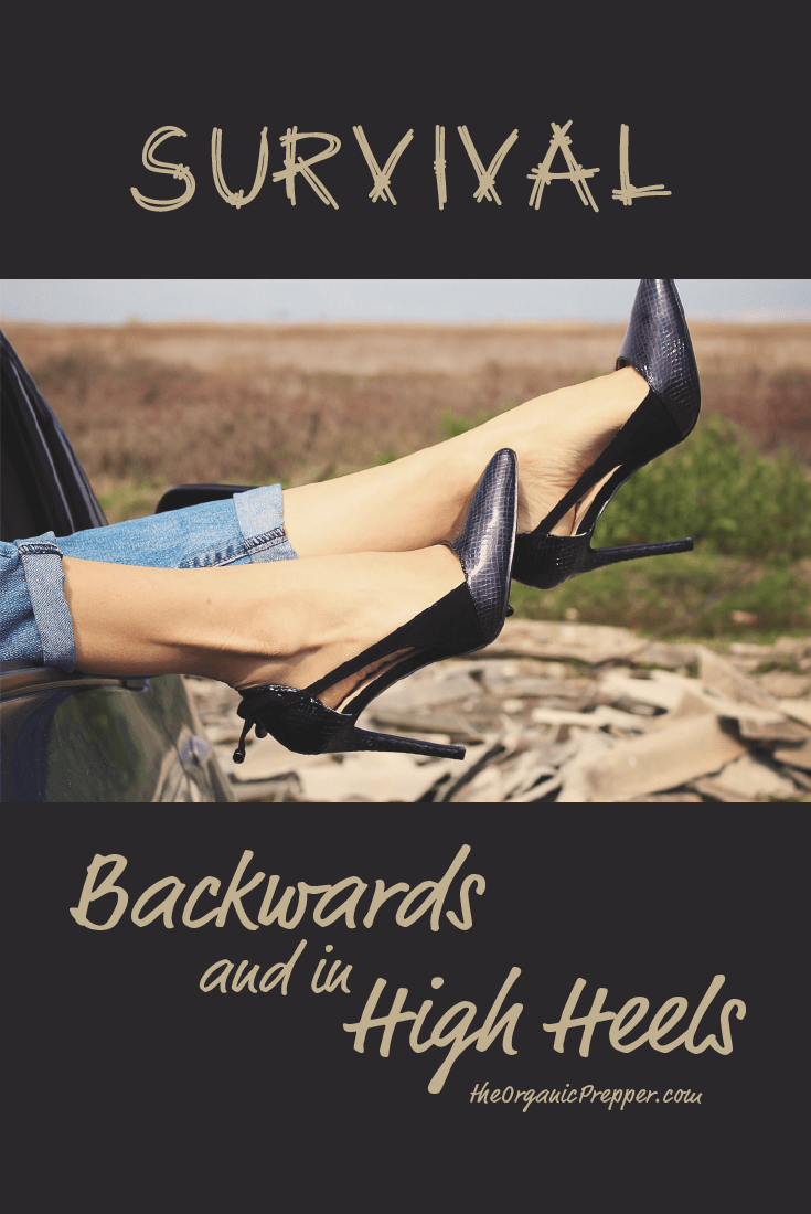 Survival: Backwards and in High Heels