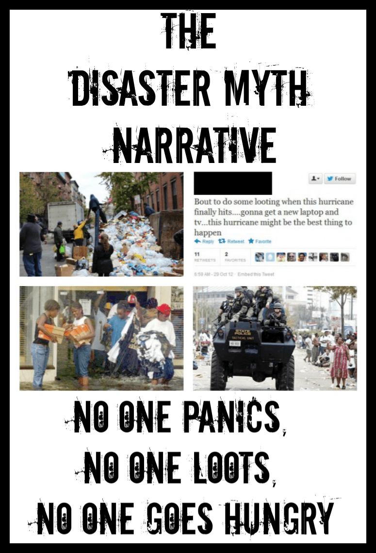 According to public record and revised history, there is no chaos in the aftermath of a disaster. Nobody panics, nobody loot, and nobody goes hungry. But preppers know differently.