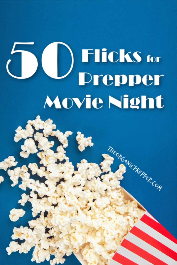 Every prepper I know loves a good disaster flick. Here are 50 suggestions you can stream online, just in time for your next Prepper Movie Marathon. | The Organic Prepper
