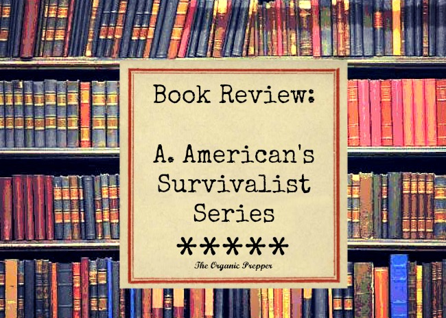 Book Review: A  American's Survivalist Series - The Organic Prepper