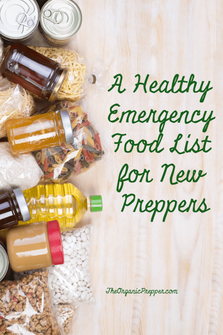 Looking for specific recommendations to help you get started? Here\'s a healthy emergency food list for beginning preppers.| The Organic Prepper