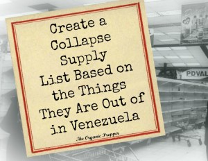 Create a Collapse Supply List Based on the Things They Are Out of in Venezuela
