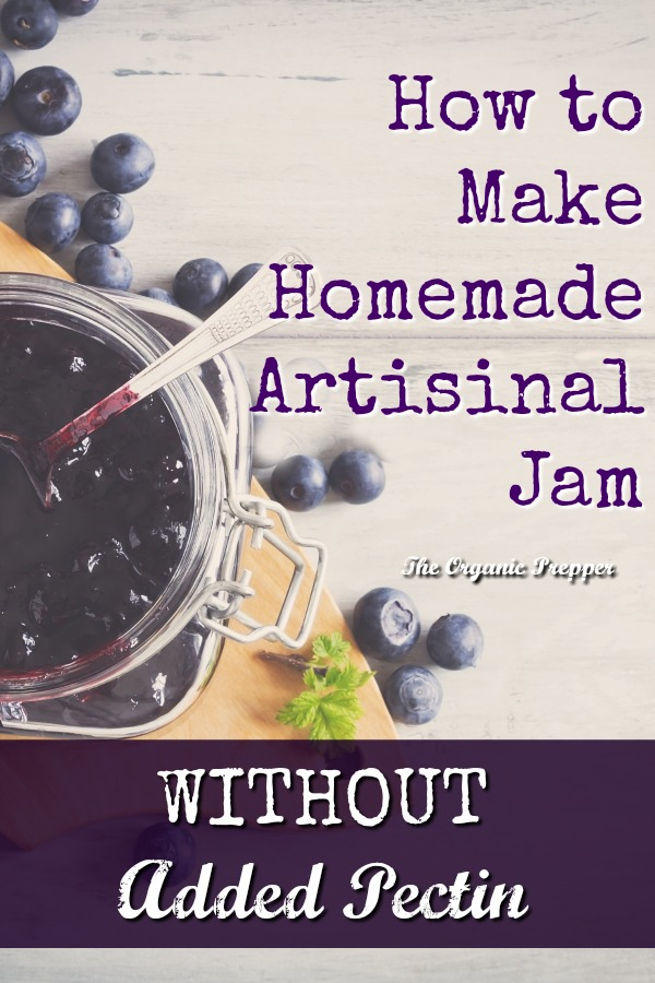 Here's an old-fashioned way to make homemade artisanal jam without pectin. | The Organic Prepper