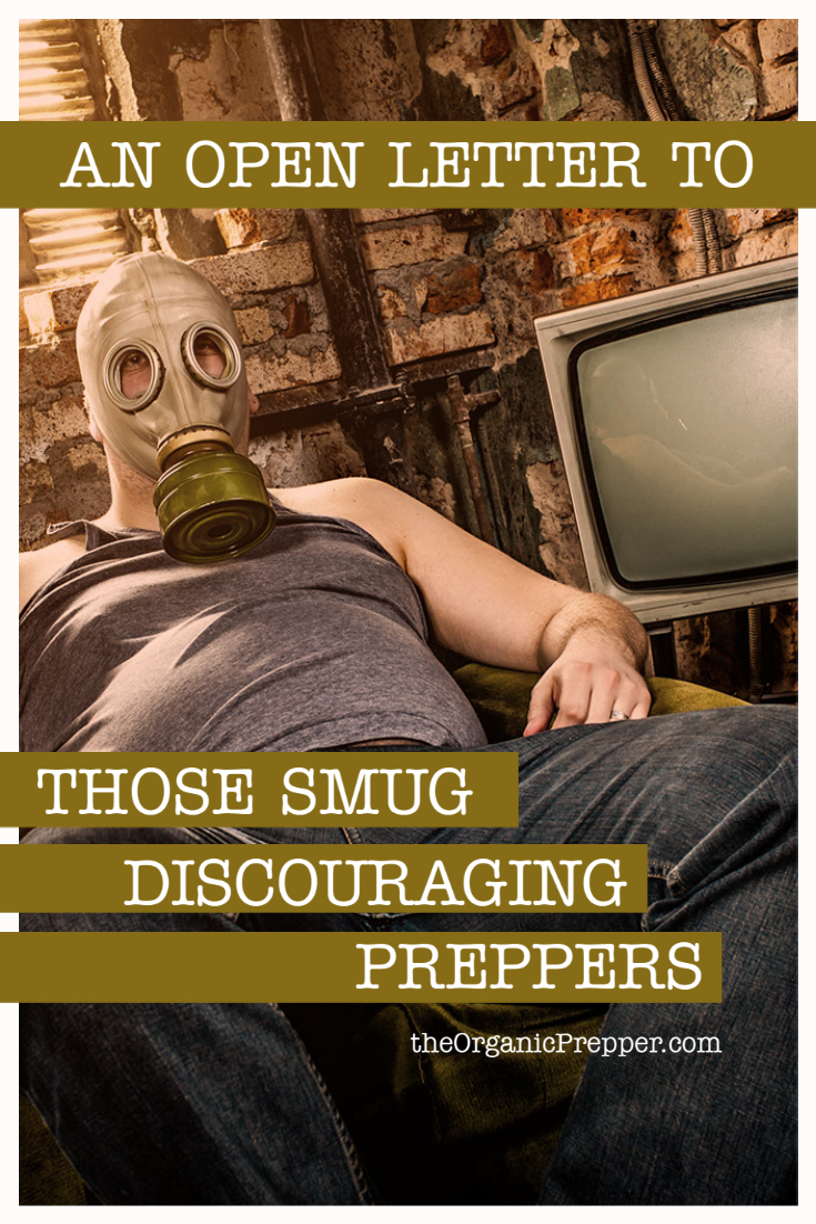 An Open Letter to Those Smug, Discouraging Preppers