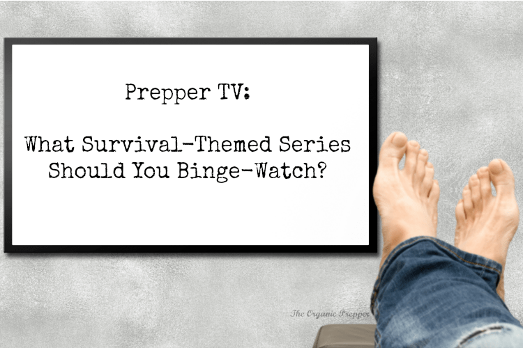 Survival TV shows are like the prepper version of a sporting event. We can cheer the smart moves, analyze the situation, and yell at the screen over stupid decisions.